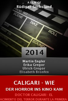 Caligari - Wie der Horror ins Kino kam online free