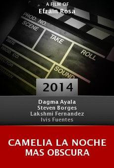Watch Camelia La Noche Mas Obscura online stream