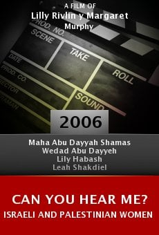 Can You Hear Me? Israeli and Palestinian Women Fight for Peace online free