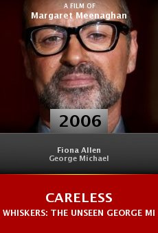 Careless Whiskers: The Unseen George Michael online free