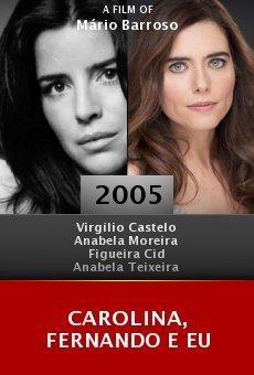 Carolina, Fernando e Eu online free