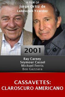 Cassavetes: Claroscuro americano online free