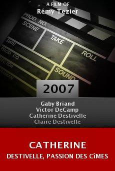 Catherine Destivelle, passion des cîmes online free