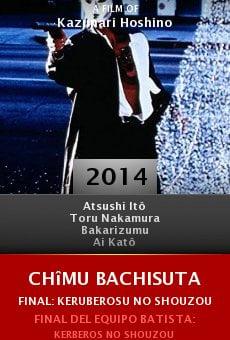 Ver película Chîmu Bachisuta Final: Keruberosu no shouzou