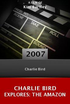 Charlie Bird Explores: The Amazon online free
