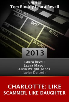 Ver película Charlotte: Like Scammer, Like Daughter