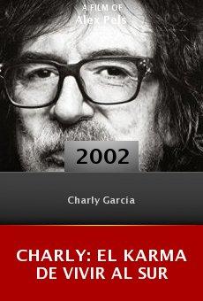 Charly: El karma de vivir al sur online free
