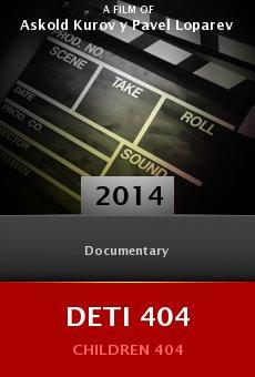Watch Deti 404 (Children 404) online stream