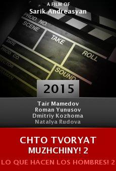 Ver película Chto tvoryat muzhchiny! 2