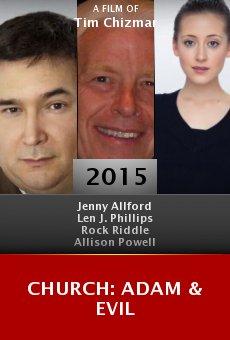 Ver película CHURCH: Adam & Evil