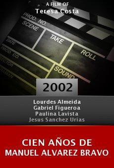 Cien años de Manuel Alvarez Bravo online free