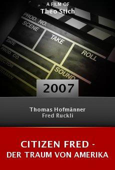 Citizen Fred - Der Traum von Amerika online free