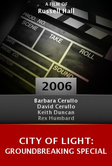 City of Light: Groundbreaking Special online free