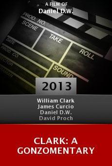Watch Clark: A Gonzomentary online stream
