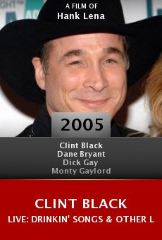 Clint Black Live: Drinkin' Songs & Other Logic online free