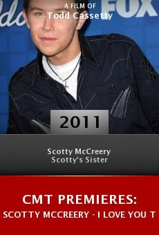 CMT Premieres: Scotty McCreery - I Love You This Big online free