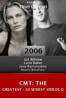 CMT: The Greatest - 20 Sexiest Videos of 2006 online free