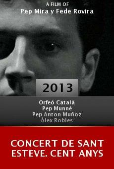 Watch Concert de Sant Esteve. Cent anys online stream