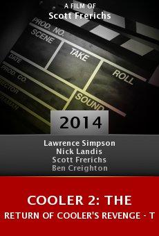 Watch Cooler 2: The Return of Cooler's Revenge - The Reckoning online stream
