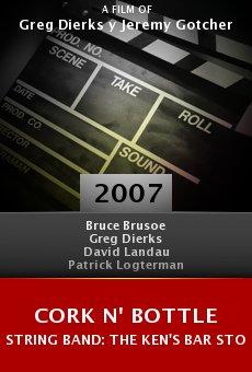 Cork n' Bottle String Band: The Ken's Bar Story online free