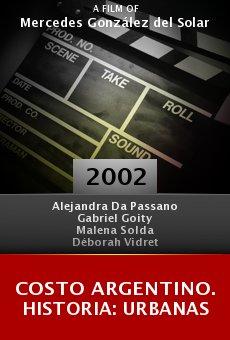 Costo argentino. Historia: Urbanas online free