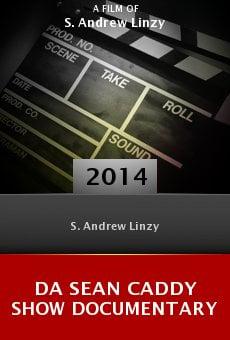 Watch Da Sean Caddy Show Documentary online stream