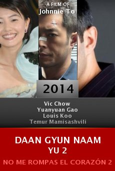 Ver película Daan gyun naam yu 2