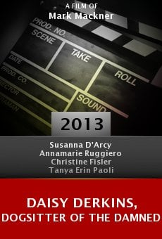 Watch Daisy Derkins, Dogsitter of the Damned online stream