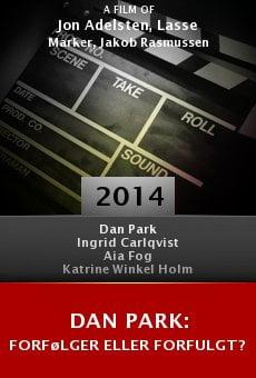 Dan Park: forfølger eller forfulgt? online free