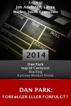 Ver película Dan Park: forfølger eller forfulgt?