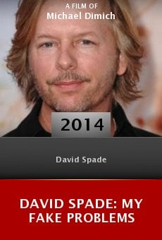 David Spade: My Fake Problems online