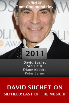 David Suchet on Sid Field: Last of the Music Hall Heroes online free