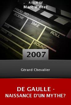De Gaulle - Naissance d'un mythe? online free