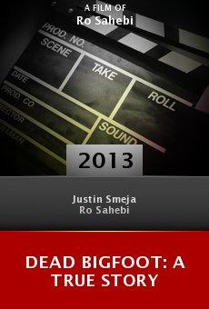 Ver película Dead Bigfoot: A True Story