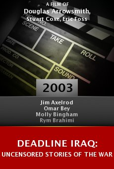 Deadline Iraq: Uncensored Stories of the War online free