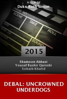 Watch Debal: Uncrowned Underdogs online stream