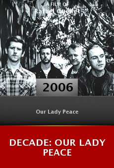Decade: Our Lady Peace online free