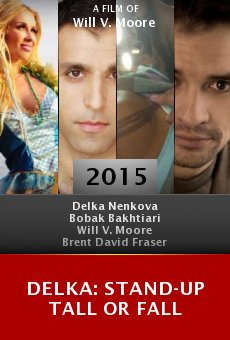 Watch DELKA: Stand-Up Tall or Fall online stream