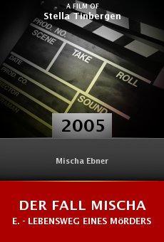 Der Fall Mischa E. - Lebensweg eines Mörders online free