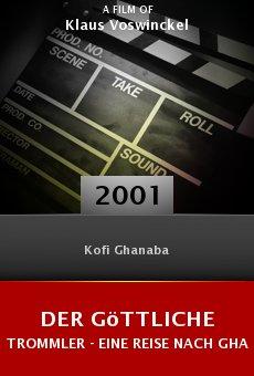 Der göttliche Trommler - Eine Reise nach Ghana online free
