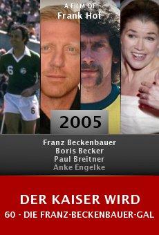 Der Kaiser wird 60 - Die Franz-Beckenbauer-Gala online free