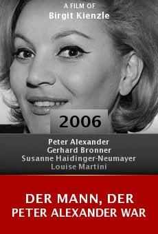 Der Mann, der Peter Alexander war online free