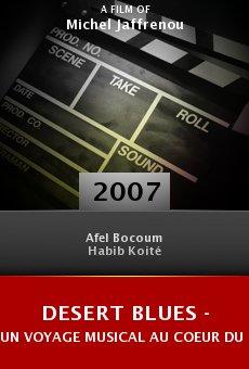 Desert Blues - Un voyage musical au coeur du Mali online free