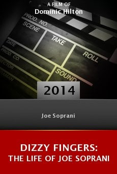 Watch Dizzy Fingers: The Life of Joe Soprani online stream