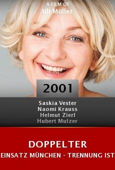 Doppelter Einsatz München - Trennung ist der Tod online free