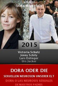 Ver película Dora oder Die sexuellen Neurosen unserer Eltern