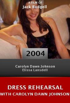 Dress Rehearsal with Carolyn Dawn Johnson online free