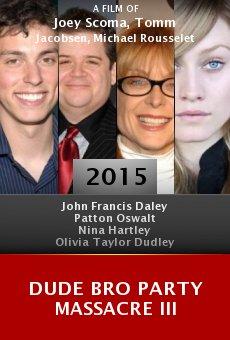 Ver película Dude Bro Party Massacre III