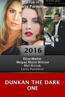 Watch Dunkan the Dark One online stream