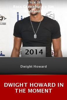 Watch Dwight Howard in the Moment online stream